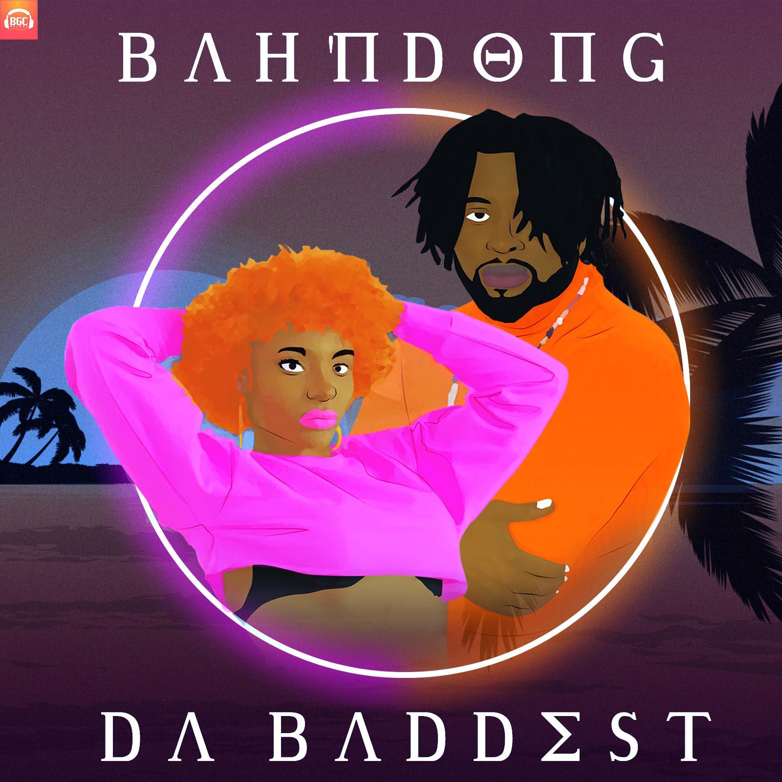 Bah'Ndong - Da Baddest