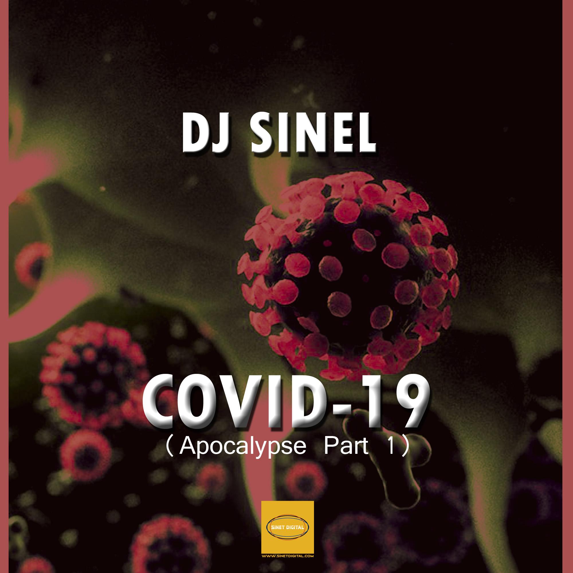 Dj Sinel - Covid-19 ( Apocalypse Part 1 )