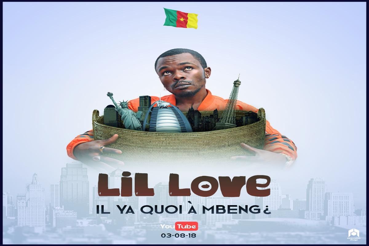 Lil Love - Il Y a Quoi à Mbeng