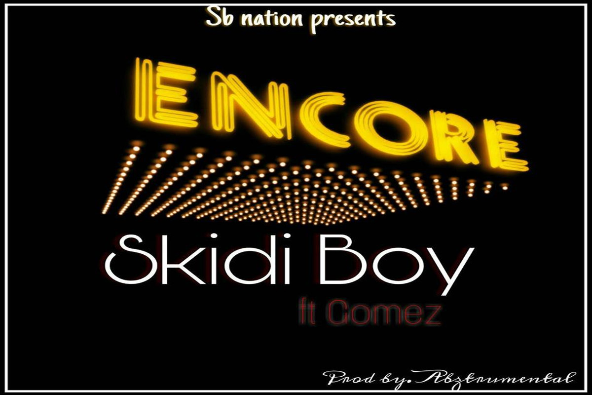 Skidi Boy feat Gomez - Encore